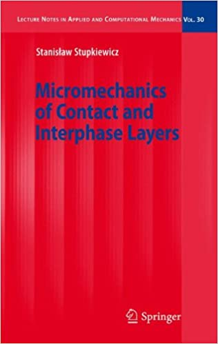 Book Micromechanics of Contact and Interphase Layers (Lecture Notes in Applied and Computational Mechanics)