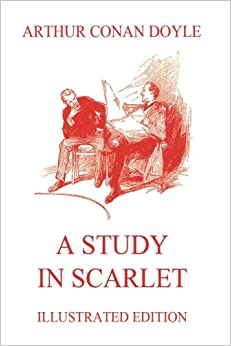 A Study in Scarlet: Illustrated Edition