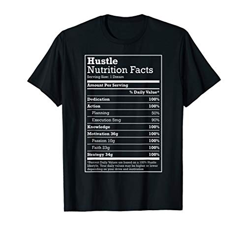 48089df14332 Hustle Nutrition Facts t-shirt for Hustle Hard Hip Hop Fans
