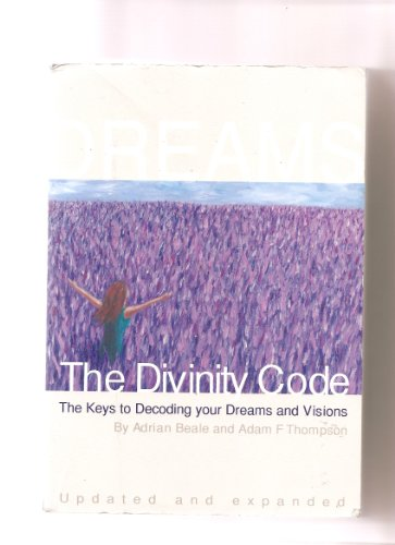 The Divinity Code: The Keys to Decoding Your Dreams and Visions. Updated and Expanded