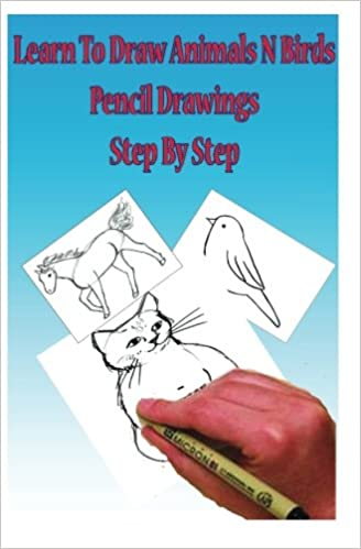 Learn To Draw Animals N Birds Pencil Drawings Step By Step Pencil