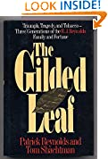 Gilded Leaf: Triumph, Tragedy, and Tobacco : Three Generations of the R J Reynolds Family and Fortune