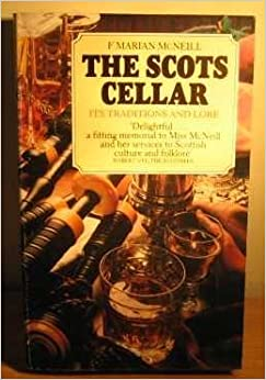 Scots Cellar: Its Traditions and Lore by F.Marian McNeill (1981-05-14)