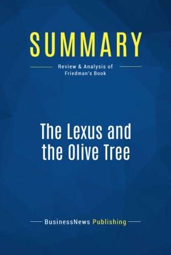 the lexus and the olive tree a For the general reader, thomas l friedman, in ''the lexus and the olive tree,'' delivers the best (and most enjoyable) answer yet a seasoned journalist and a columnist for the new york times, friedman knows how to cut through the arcana of high tech and high finance with vivid images and compelling analogies.