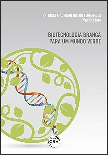 BIOTECNOLOGIA BRANCA PARA UM MUNDO VERDE: Amazon.es ...