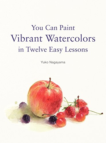 Paint Instruction (You Can Paint Vibrant Watercolors in Twelve Easy Lessons)