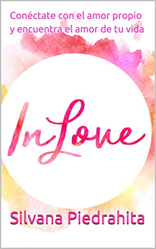 InLove: Conéctate con el amor propio y encuentra el amor de tu vida (Spanish