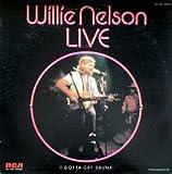 Willie Nelson Live: I Gotta Get Drunk