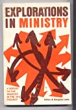 img - for Explorations in Ministry: A Report on the Ministry in the 70's Project book / textbook / text book