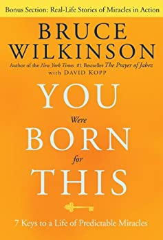 You Were Born for This: Seven Keys to a Life of Predictable Miracles 1601421834 Book Cover