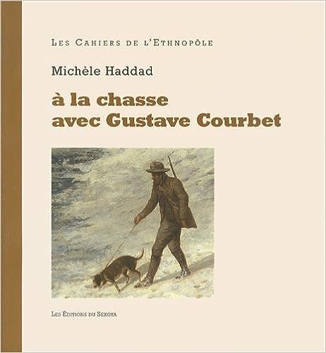 Télécharger en ligne à la chasse avec Gustave Courbet pdf, epub ebook
