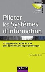 Piloter les systèmes d'information - S'appuyer sur les TIC et le SI pour devenir une entreprise numé: S'appuyer sur les TIC et le SI pour devenir une entreprise numérique