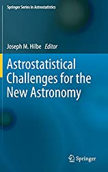 Astrostatistical Challenges for the New Astronomy (Springer Series in Astrostatistics)