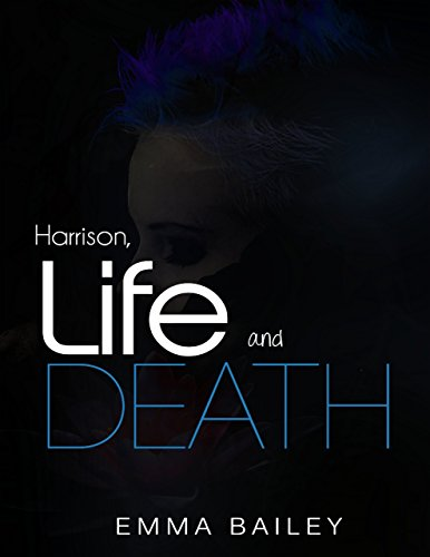 Harrison, Life and Death - Bailey Harrison