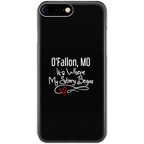 O'fallon Mo Where My Story Began Hometown Home City Birth - Phone Case Fits Iphone 6 6s 7 8 -
