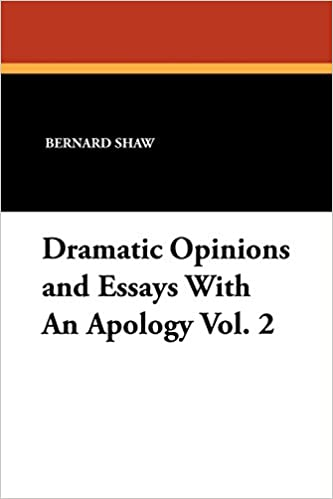 dramatic opinions and essays an apology vol bernard shaw dramatic opinions and essays an apology vol 2 bernard shaw 9781434424372 com books
