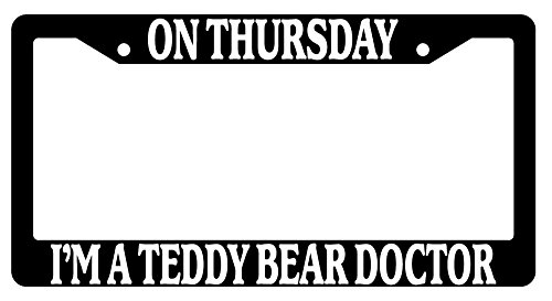 On Thursday I'm A Teddy Bear Doctor High Quality Black Plastic License Plate Frame Supernatural