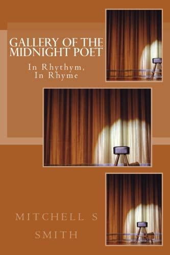 Gallery of the Midnight Poet: In Rhythym, In Rhyme by CreateSpace Independent Publishing Platform