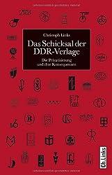 Das Schicksal der DDR-Verlage - Die Privatisierung und ihre Konsequenzen