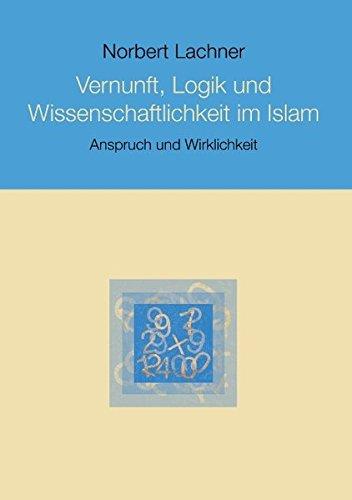 vernunft-logik-und-wissenschaftlichkeit-im-islam-anspruch-und-wirklichkeit
