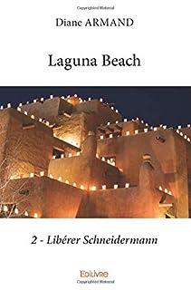 Laguna beach 02 : Libérer Schneidermann