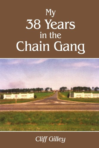 My 38 Years in the Chain Gang Cliff Gilley
