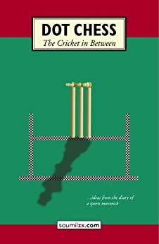 Dot Chess- The Cricket in Between by [Bhukhanwala, Saumil]