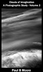 Clouds of Imagination - A Photographic Study - Volume 2