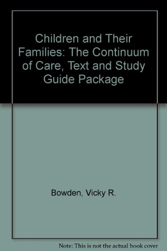 Children and Their Families: The Continuum of Care, Second Edition: Text and Study Guide Package