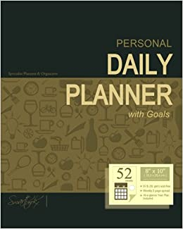 Daily Planner - Personal: Day Planner ( Weekly at a glance layout with goals * Start any time of year * 52 spacious weeks * Large softback 8