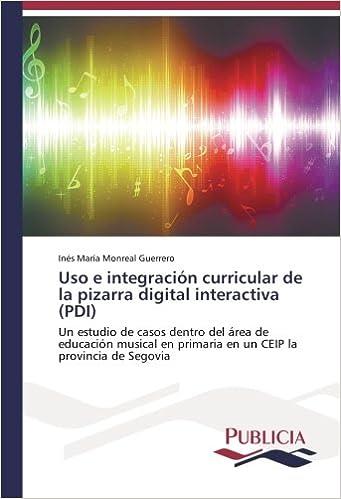 Uso e integración curricular de la pizarra digital interactiva (PDI ...