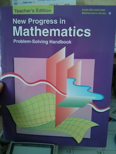 New Progress in Mathematics. TeacherÕs Edition Problem-Solving Handbook. Sadlier-Oxford Mathematics Series 2