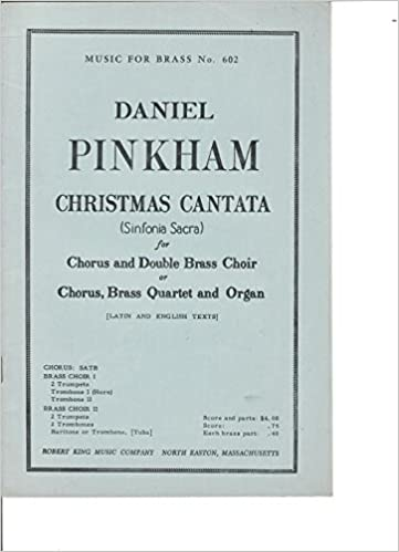 amazoncom pinkham christmas cantata for chorus brass quartet and organ music for brass no 602 daniel pinkham books - Christmas Cantatas For Small Choirs