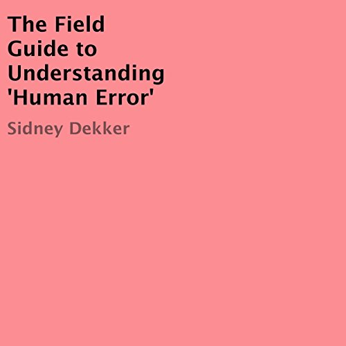 Pdf Health The Field Guide to Understanding 'Human Error'