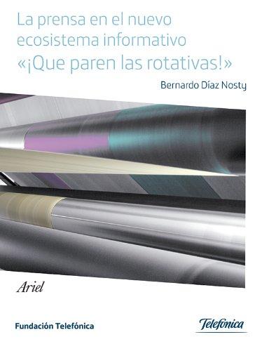 Descargar Libro La Prensa En El Nuevo Ecosistema Informativo Bernardo Díaz Nosty