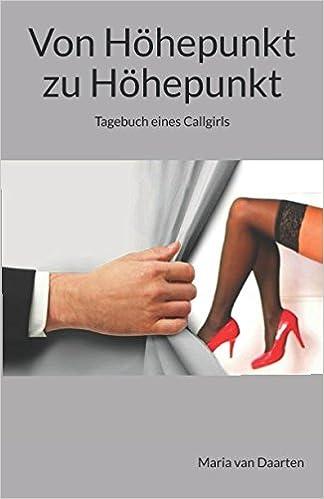 Von Höhepunkt zu Höhepunkt: Tagebuch eines Callgirls: Amazon.de ...