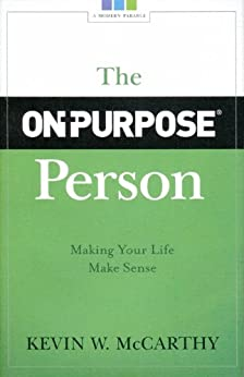 The On-Purpose Person: Making Your Life Make Sense by [McCarthy, Kevin W.]