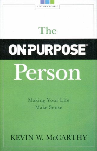The On-Purpose Person: Making Your Life Make Sense (Life Persons)