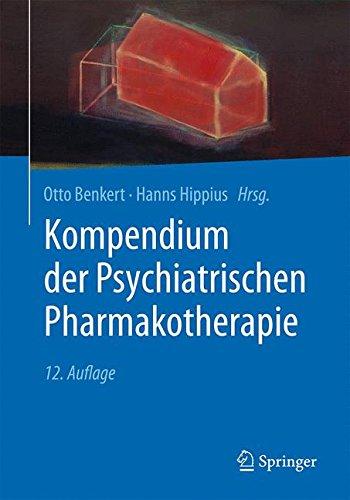Kompendium der Psychiatrischen Pharmakotherapie Taschenbuch – 26. November 2018 Otto Benkert Hanns Hippius Springer 3662573334