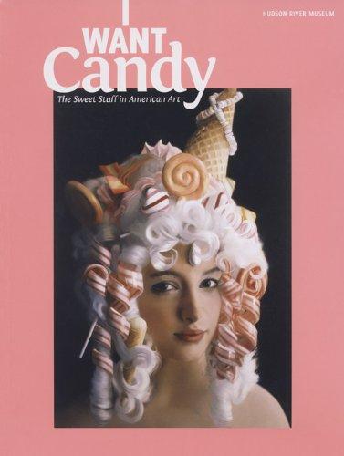I WANT Candy: The Sweet Stuff in American Art pdf epub