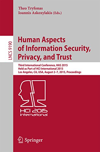 Download Human Aspects of Information Security, Privacy, and Trust: Third International Conference, HAS 2015, Held as Part of HCI International 2015, Los Angeles, … (Lecture Notes in Computer Science) Pdf