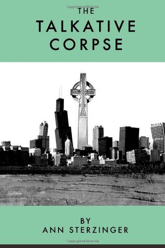 Read Online By Ann K. Sterzinger The Talkative Corpse: A Love Letter (1st First Edition) [Paperback] pdf