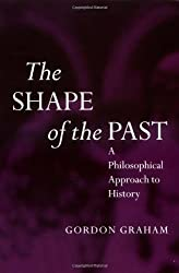 The Shape of the Past: A Philosophical Approach to History