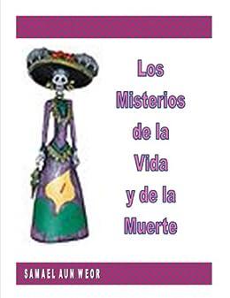 Los Misterios de la Vida y de la Muerte ( Comentado ) (Spanish Edition