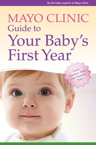 Mayo Clinic Guide to Your Baby's First Year: From Doctors Who Are Parents, Too! (Best Baby Stores In Miami)