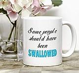 Funny coffee mug, oral sex, rude mug, some people, funny mug, sarcasm, adult humor, swallow, sex mug, novelty mug, people are awful