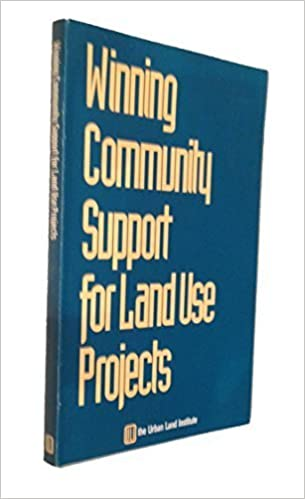 Book Winning Community Support for Land Use Projects by Stein, Debra (1992)