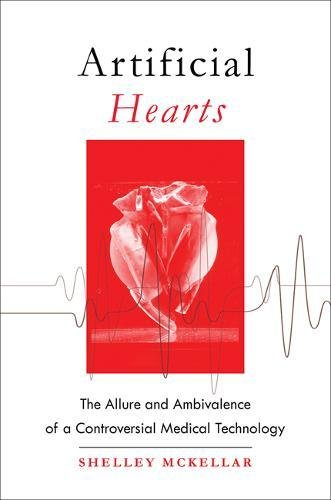 Artificial Hearts: The Allure and Ambivalence of a Controversial Medical Technology