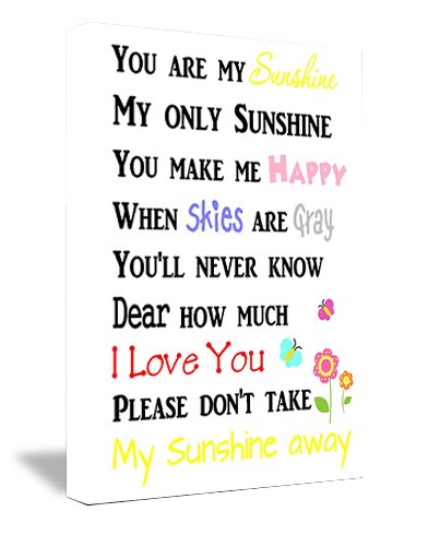 FRAMED CANVAS PRINT You are my Sunshine my only sunshine you make me happy when the skies are gray, You'll never know dear how much I love you please don't take my sunshine away]()