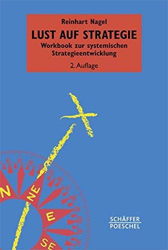 Lust auf Strategie: Workbook zur systemischen Strategieentwicklung (Systemisches Management)